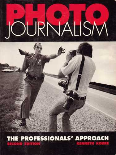 Photo Journalism: The Professional's Approach by Focal Pr