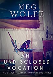 An Undisclosed Vocation (The Charlotte Anthony Mysteries Book 3)