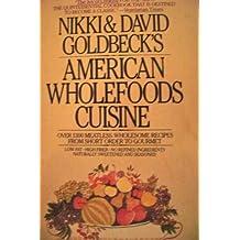 Nikki and David Goldbeck's American Wholefoods Cuisine by Nikki Goldbeck (1984-09-01)