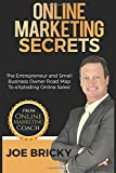 Online Marketing Secrets: The Entrepreneur and Small Business Owner Roadmap To eXplode Online Sales