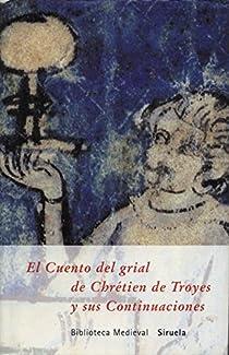 El Cuento del grial y sus Continuaciones par de Troyes