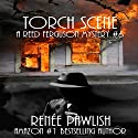 Torch Scene: A Reed Ferguson Mystery Audiobook by Renee Pawlish Narrated by Johnny Peppers