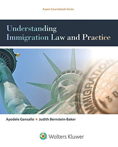 Understanding Immigration Law and Practice (Aspen Coursebook)