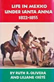 Life in Mexico under Santa Ana, 1822-1855 9780806123202