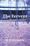 The Fervent, Robert R. Emmett, 1434324761