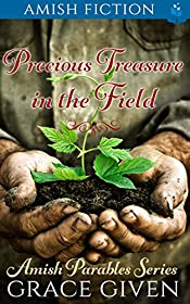 Precious Treasure In The Field (Amish Parables Book 4)