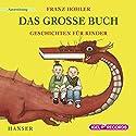 Das große Buch: Geschichten für Kinder Hörbuch von Franz Hohler Gesprochen von: Franz Hohler