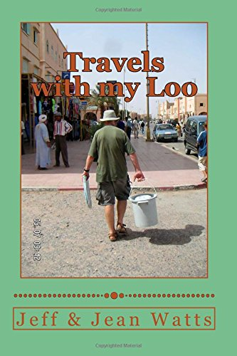travels with my loo: overland fiasco's in a 4x4 through Africa Australia and South America