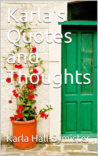 karla s quotes and thoughts kindle edition by karla hall