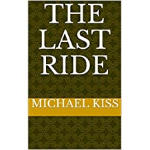 The Last Ride  (English Edition)