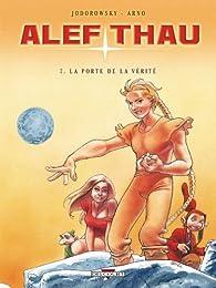 Alef-Thau, tome 7 : La porte de la vérité par Alejandro Jodorowsky