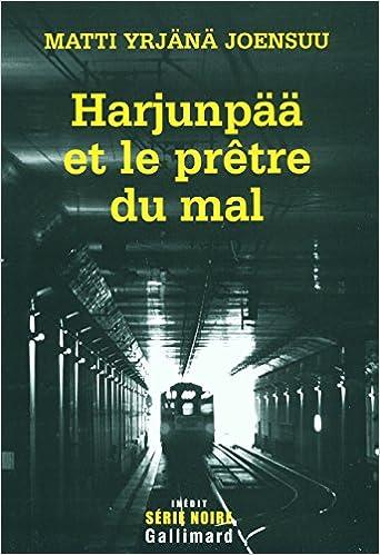 Matti Yrjänä Joensuu - Harjunpää et le prêtre du mal sur Bookys