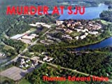 Front cover for the book Murder at SJU by Thomas Edward Trisko