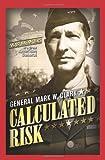 Calculated Risk, Mark W. Clark and Martin Blumenson, 1929631596