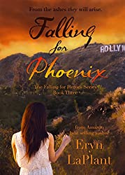 Falling for Phoenix (Falling for Heroes Book 3)