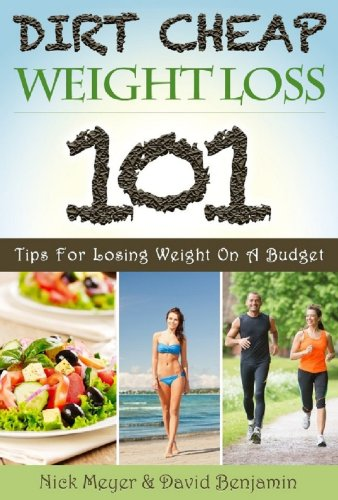 51ktH2qAakL Dirt Cheap Weight Loss: 101 Tips for Losing Weight on a Budget Reviews