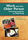 Work and the Older Person: Increasing Longevity and Wellbeing