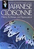Japanese Cloisonne, Lawrence A. Coben and Dorothy C. Ferster, 0804816662