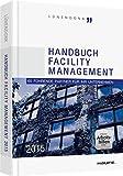 Handbuch Facility Management 2015 - inkl. Arbeitshilfen online: 65 führende Partner für Ihr Unternehmen (Haufe Fachbuch)