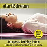 Autogenes Training lernen: 3-wöchiger Audio-Kurs (Grundstufe nach J. H. Schultz)   Nils Klippstein,Frank Hoese