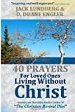 40 Prayers for Loved Ones Living Without Christ, D. Duane Engler, 1495315886