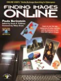 Finding Images Online: Online User's Guide to Image Searching in Cyberspace (Cyberage Book)