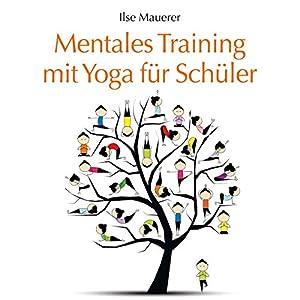 Mentales Training mit Yoga für Schüler Hörbuch