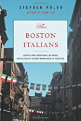 The Boston Italians: A Story of Pride, Perseverance, and Paesani, from theYears Paperback