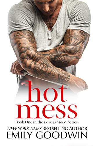 Hot Mess: (Love is Messy, Book One) -