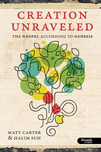 Creation Unraveled: The Gospel According to Genesis - Member Book