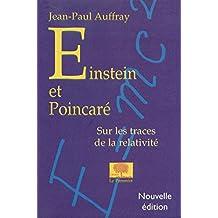 Einstein et Poincaré. Sur les traces de la relativité (A contre-courant) (French Edition)