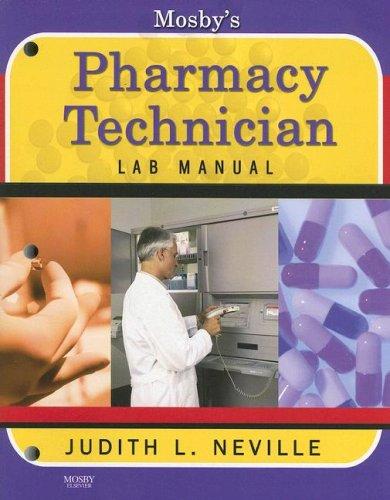 Mosby's Pharmacy Technician Lab Manual