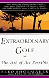 img - for Extraordinary Golf by Fred Shoemaker (1996-05-07) book / textbook / text book