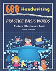600 Handwriting Practice Basic Words Picture Dictionary English Afrikaans Book: Speed teaching kids learn to read trace and write cartoons vocabulary by heart and never forget. To improve reading comprehension as well as capital letters writing skills.