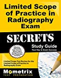 Limited Scope of Practice in Radiography Exam Secrets Study Guide: Limited Scope Test Review for the Limited Scope of Practice in Radiography Exam (Mometrix Secrets Study Guides)