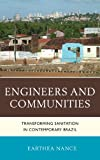 Engineers and Communities : Transforming Sanitation in Contemporary Brazil, Nance, Earthea, 0739126814