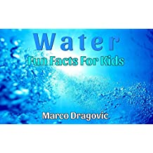 Water: Fun Facts For Kids, Picture Books For Kids