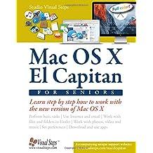 Mac OS X El Capitan for Seniors: Learn Step by Step How to Work with Mac OS X El Capitan