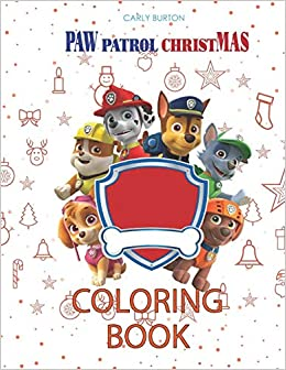 Paw Patrol Christmas Coloring Book Great Postcards For Paw Patrol With High Quality Images Burton Carly 9798567448083 Amazon Com Books