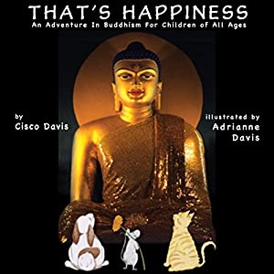 That's Happiness: An Adventure in Buddhism for Children of All Ages Audiobook