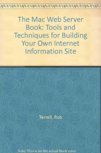 The Mac Web Server Book: Tools & Techniques for Building Your Internet Site