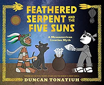 Feathered Serpent and the Five Suns: A Mesoamerican Creation Myth - Kindle  edition by Tonatiuh, Duncan. Children Kindle eBooks @ Amazon.com.