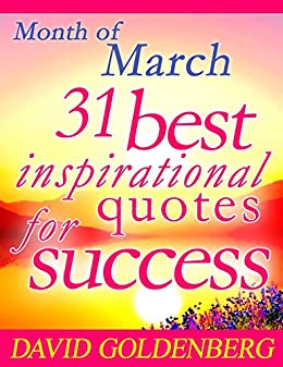 Amazoncom 31 Best Inspirational Quotes For Success Month Of March