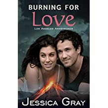 Burning for Love: Los Angeles Armstrongs 2 (The Armstrongs Book 8)