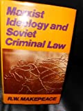 Marxist Ideology and Soviet Criminal Law, R. W. McCauley, 0389200999