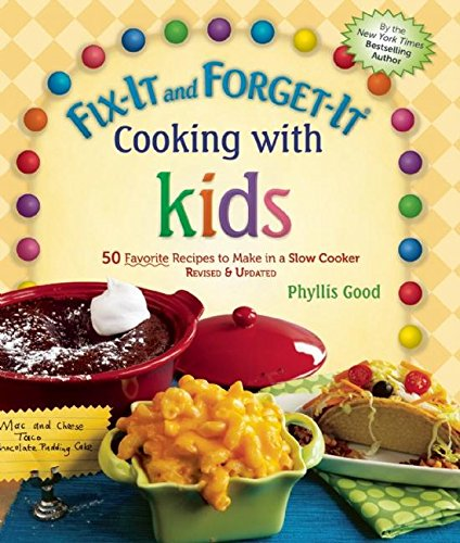 Fix-It and Forget-It Cooking with Kids: 50 Favorite Recipes to Make in a Slow Cooker, Revised & Updated Hardcover – May 3, 2016 Phyllis Good Good Books 1680991264 Methods - Slow Cooking