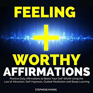 Feeling Worthy Affirmations Audiobook