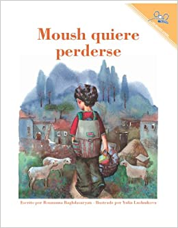 Moush quiere perderse (Spanish Edition): Rouzanna Baghdasaryan: 9781601950758: Amazon.com: Books