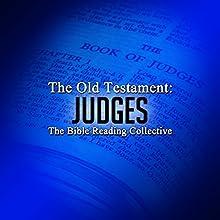 The Old Testament: Judges | Livre audio Auteur(s) :  The Old Testament Narrateur(s) :  The Bible Reading Collective