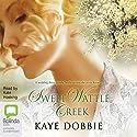 Sweet Wattle Creek Audiobook by Kaye Dobbie Narrated by Kate Hosking